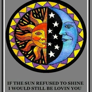 2 - IF THE SUN REFUSED TO SHINE I WOULD POSTERS